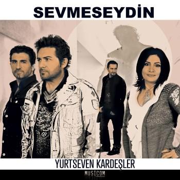 Yurtseven Kardeşler - Sevmeseydin (2020) Single Albüm İndir