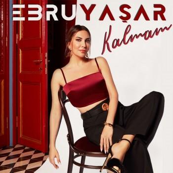 Ebru Yaşar - Kalmam (2020) Single Albüm İndir
