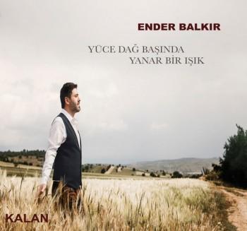 Ender Balkır - Yüce Dağ Başında Yanar Bir Işık (2020) Single Albüm İndir
