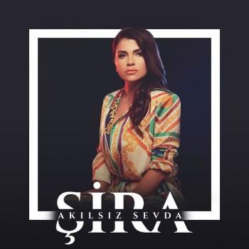 Şira - Akılsız Sevda (2019) (320 Kbps + Flac) Single Albüm İndir