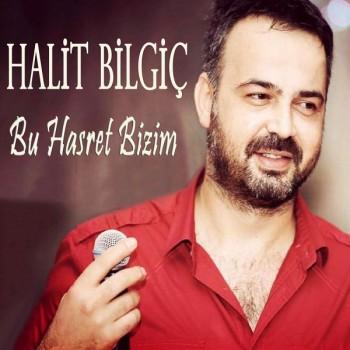 Halit Bilgiç - Bu Hasret Bizim (2019) Single Albüm İndir
