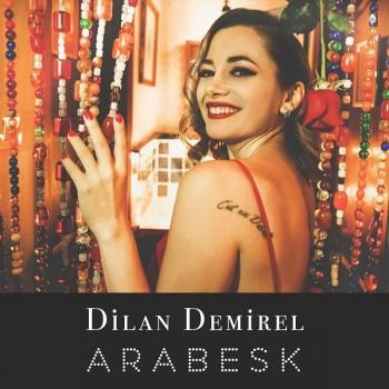 Dilan Demirel - Arabesk (2020) Single Albüm İndir