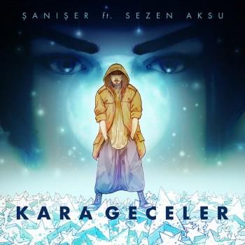 Şanışer, Sezen Aksu - Kara Geceler (2019) Single Albüm İndir