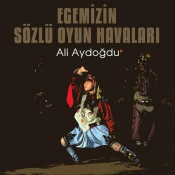 Ali Aydoğdu - Egemizin Sözlü Oyun Havaları (2019) Full Albüm İndir