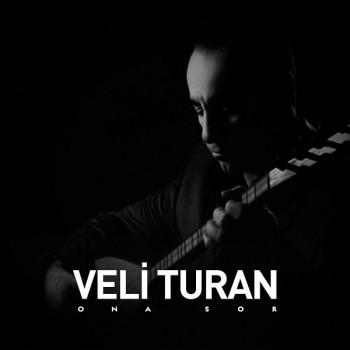 Veli Turan - Ona Sor (2020) Full Albüm İndir