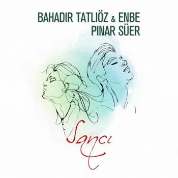 Bahadır Tatlıöz, Enbe & Pınar Süer - Sancı (2019) (320 Kbps + Flac) Single Albüm İndir