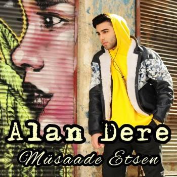 Alan Dere - Müsaade Etsen (2020) Single Albüm İndir