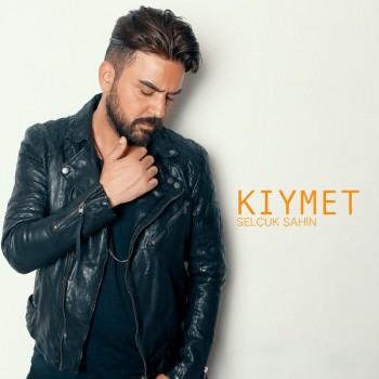 Selçuk Şahin - Kıymet (2019) Single Albüm İndir